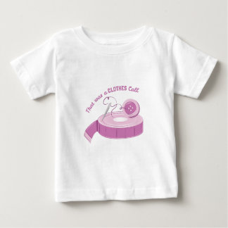 A Clothes Call Baby T-Shirt