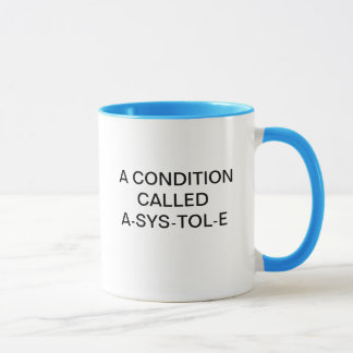 A CONDITION CALLED A-SYS-TOL-E MUG
