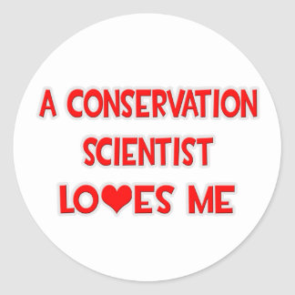 A Conservation Scientist Loves Me Round Stickers