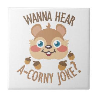 A-Corny Joke Small Square Tile