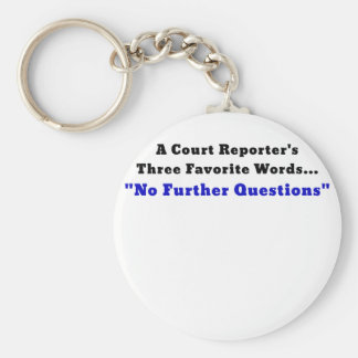 A Court Reporters Three Favorite Words No Further Basic Round Button Key Ring