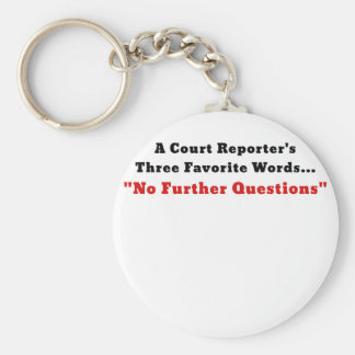 A Court Reporters Three Favorite Words No Further Key Ring