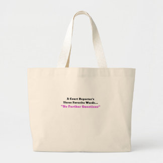 A Court Reporters Three Favorite Words No Further Large Tote Bag