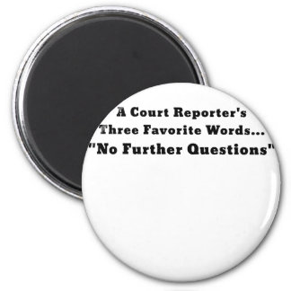 A Court Reporters Three Favorite Words No Further Magnet