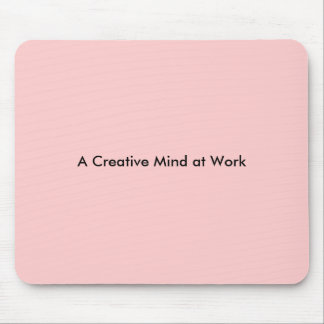 A Creative Mind at Work Mouse Pad
