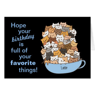 A Cup Full of Cats Birthday Card