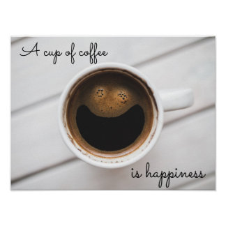 """A cup of coffee is happiness"" cafe poster"