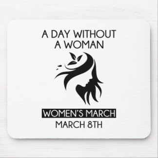 A Day Without A Woman Mouse Pad