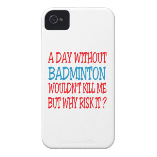 A Day Without Badminton Wouldn t Kill Me iPhone 4 Cases