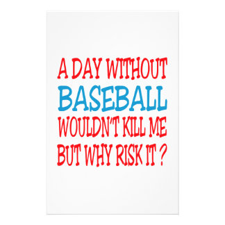 A Day Without Baseball Wouldn t Kill Me Personalized Stationery