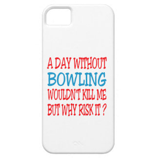A Day Without Bowling Wouldn t Kill Me Cover For iPhone 5/5S
