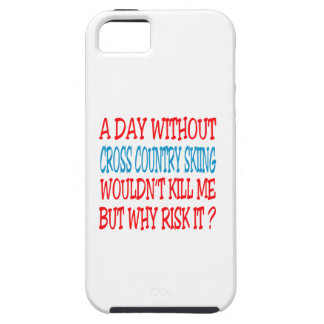A Day Without Cross Country Skiing Wouldn t Kill iPhone 5/5S Covers