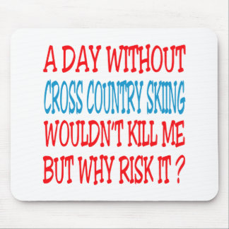 A Day Without Cross Country Skiing Wouldn t Kill Mouse Pads