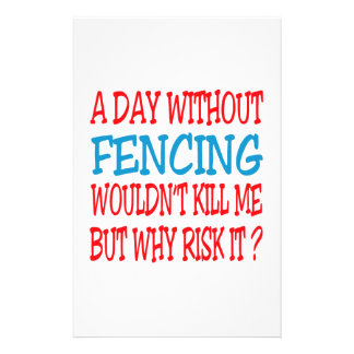 A Day Without Fencing Wouldn t Kill Me Customized Stationery