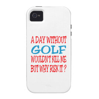 A Day Without Golf Wouldn t Kill Me Case-Mate iPhone 4 Cases