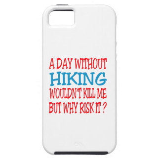 A Day Without Hiking Wouldn t Kill Me Cover For iPhone 5/5S