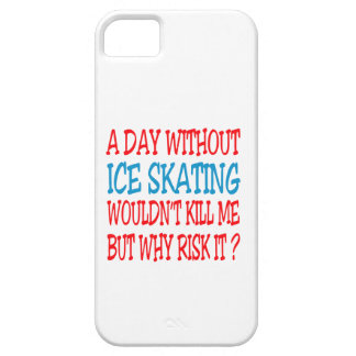 A Day Without Ice Skating Wouldn t Kill Me Case For iPhone 5/5S