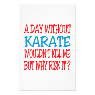 A Day Without Karate Wouldn t Kill Me Stationery Paper