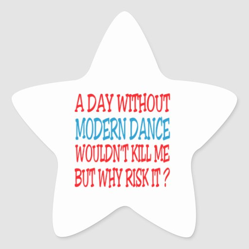 A Day Without Modern Wouldn't Kill Me Star Stickers