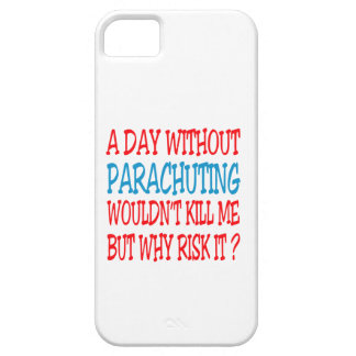 A Day Without Parachuting Wouldn t Kill Me iPhone 5/5S Case