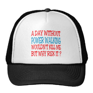 A Day Without Power Walking Wouldn t Kill Me But Hat