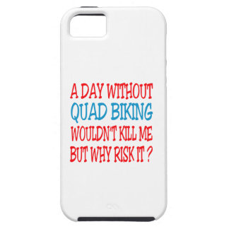 A Day Without Quad Biking Wouldn t Kill Me But Why iPhone 5/5S Case