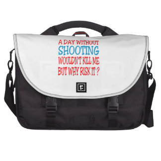A Day Without Shooting Wouldn t Kill Me But Why Ri Laptop Computer Bag