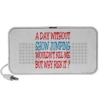 A Day Without Show Jumping Wouldn t Kill Me But Wh Travelling Speakers