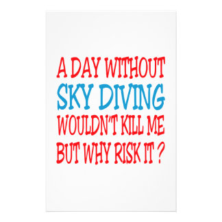 A Day Without Sky diving Wouldn t Kill Me But Why Stationery Design