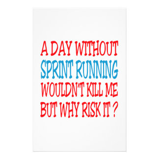 A Day Without Sprint Running Wouldn t Kill Me But Stationery Design