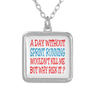 A Day Without Sprint Running Wouldn't Kill Me But Necklace