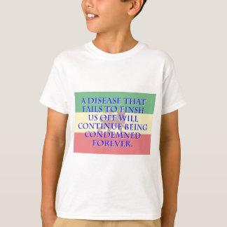 A Disease That Fails To Finish - Amharic T-Shirt