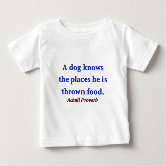 A Dog Knows The Places - Acholi Proverb Baby T-Shirt