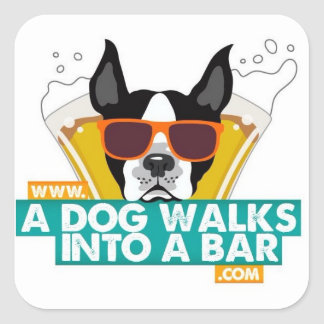 A Dog Walks into a Bar Square Sticker