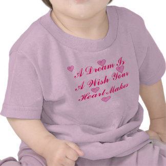 'A Dream Is A Wish Your Heart Makes' Tshirt