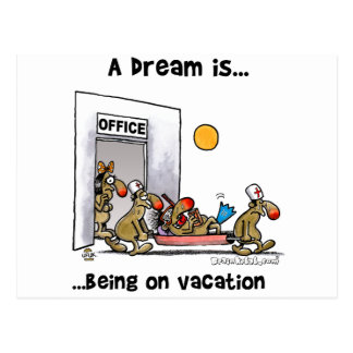 A Dream Is... Being On Vacation Postcard