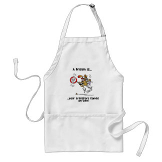 A Dream is... Your Transport Comes On Time Standard Apron
