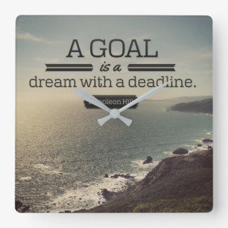 A Dream With A Deadline Square Wall Clock