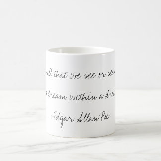 """A Dream Within a Dream"" Quote Mug"