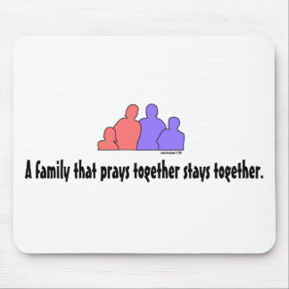 A Family That Prays Together Stays Together Mouse Pad