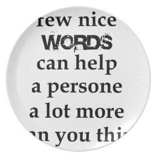 a few nice words can help a person a lot more than plate