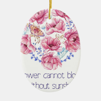 A flower cannot blossom ceramic ornament