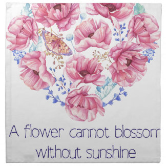 A flower cannot blossom napkin