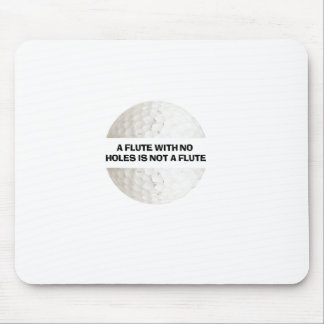 a flute with no holes is not a flute - golf mouse pad