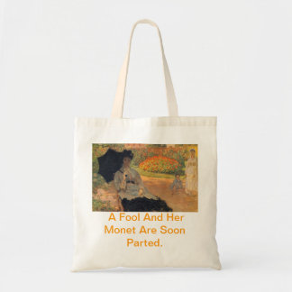 A Fool And Her Monet Are Soon Parted Bag. Tote Bag