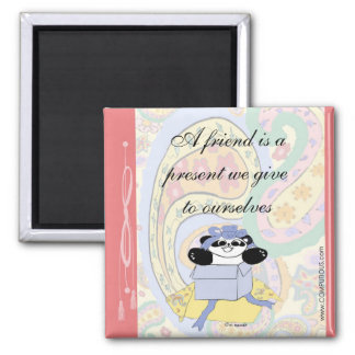 A friend is a present we give to ourselves square magnet