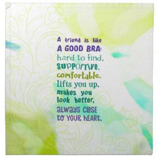 A Friend is Like a Good Bra Napkin