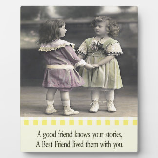 A Friend Knows Your Stories Display Plaque