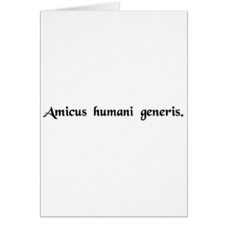 A friend of the human race greeting card