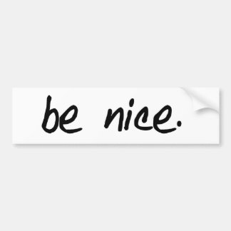 """A full selection of """"be nice."""" products. bumper sticker"""
